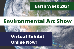 Environmental Art Show Virtual Exhibit announcement - Exhibit Online Now